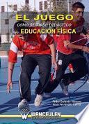 El Juego como Recurso Didáctica en Educación Física