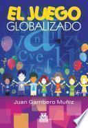 El juego globalizado (Color)