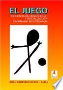 El juego, procesos de desarrollo y socialización
