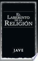 EL LABERINTO DE LA RELIGIÓN