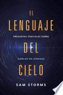 El lenguaje del cielo / The Language of Heaven