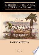 El liberto Manuel Angola compra una esclava