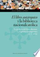 El libro autárquico y la biblioteca nacionalcatólica