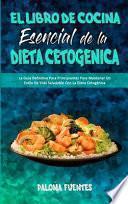 El Libro De Cocina Esencial De La Dieta Cetogénica
