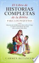 El Libro de Historias Completas de la Biblia para los pequeños