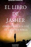 EL LIBRO DE JASHER COMENTADO A LA LUZ DE LA SANTA BêBLIA
