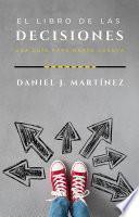 El libro de las decisiones: una guía para darse cuenta