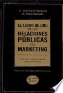 El libro de oro de las relaciones públicas y el marketing