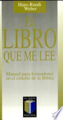 El libro que me lee : Manual para formadores en el estudio de la Biblia