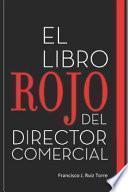 El Libro Rojo del Director Comercial: 33 Pasos Para El Perfeccionamiento Comercial de Las Empresas
