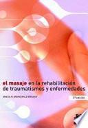 EL MASAJE EN LA REHABILITACIÓN DE TRAUMATISMOS Y ENFERMEDADES