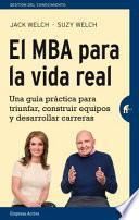 El MBA para la vida real/ The Real Life MBA
