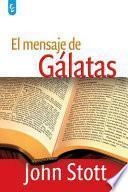 El Mensaje de Galatas