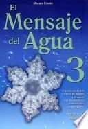 El Mensaje del Agua 3: Amate A Ti Mismo = The Messages from Water
