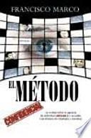 El método : la verdad sobre la agencia de detectives Método 3 y su caída : una historia de chantajes y mentiras