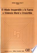 El miedo insuperable y la fuerza, o, Violencia moral e irresistible