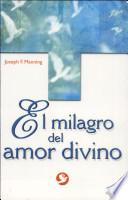 El Milagro Del Amor Divino