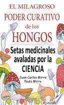 EL MILAGROSO PODER CURATIVO DE LOS HONGOS