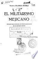 El militarismo mejicano