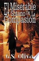 El Miserable S Tano de La Compasi N