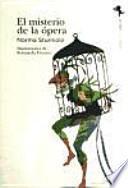 El Misterio De La opera/ The Mystery of the Opera