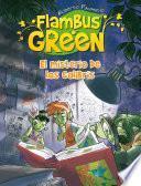 El misterio de los colibrís (Saga Flambus Green)