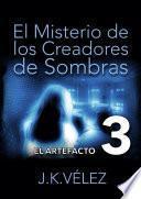 El Misterio de los Creadores de Sombras, parte 3 de 6