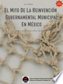 El Mito de la Reinvención Gubernamental Municipal en México