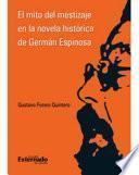 El mito del mestizaje en la novela histórica de Germán Espinosa