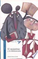 El monstruo y la bibliotecaria / The Monster and the Librarian