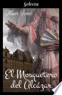 El mosquetero del Alcázar (La menina y el mosquetero 2)