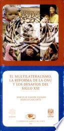 El multilateralismo, la reforma de la ONU y los desafios del siglo XXI