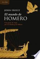 El mundo de Homero : una guía de viaje por la Ilíada y la Odisea