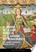 El mundo de la baja nobleza en el Aragón del Renacimiento