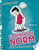 El mundo de Norm, 1. Atención: puede contener risas