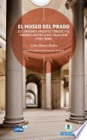 El Museo del Prado, sus orígenes arquitectónicos y el Madrid científico del siglo XVIII (1785-1808)