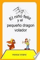 El niño feliz y el pequeño dragon volador