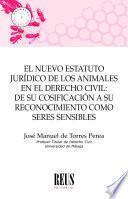 El nuevo estatuto jurídico de los animales en el Derecho civil