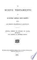 El Nuevo Testamento ... Antigua version de Cipriano de Valera, cotejada con diversas traducciones, y revisada con arreglo al texto Griego