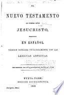El Nuevo Testamento de Nuestro Señor Jesucristo, traducido en español
