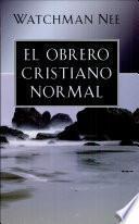 El obrero cristiano normal