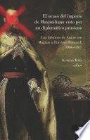 El ocaso del imperio de Maximiliano visto por un diplomático prusiano