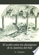 El oculto entre los aborígenes de la América del Sud
