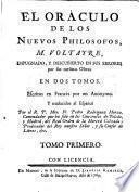 El Oráculo de los nuevos philosofos M. Voltaire impugnado y descubierto en sus errores por sus mismas obras