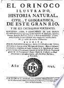 El Orinoco ilustrado, historia natural, civil, y geographica, de este gran rio ... govierno, usos y costumbres de los Indios sus habitadores, etc