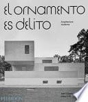 El Ornamento es Delito: Arquitectura Moderna (Ornament is Crime) (Spanish Edition)