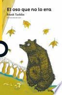 El oso que no lo era / The Bear That Wasnt