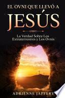 El Ovni Que Llevó a Jesús