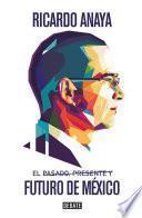 El pasado, presente y futuro de México