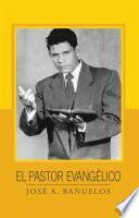 El Pastor Evangélico